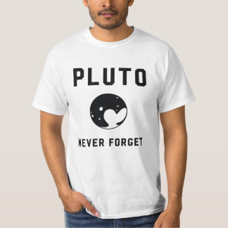 Pluto never forget planet astronomy space T-Shirt