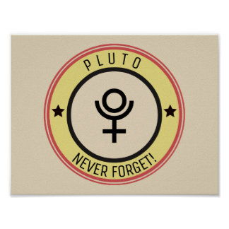 Pluto, never forget poster