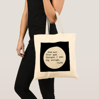 Pluto WAS big enough. Cosmic Humor Tote Bag