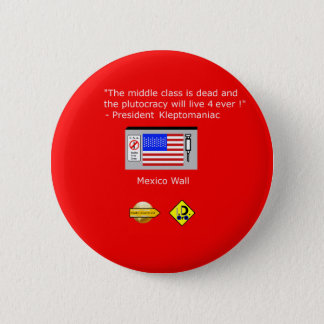 Plutocracy 4 ever 2 inch round button