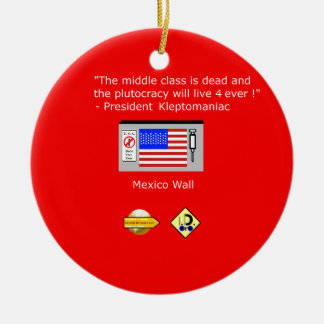 Plutocracy 4 ever ceramic ornament