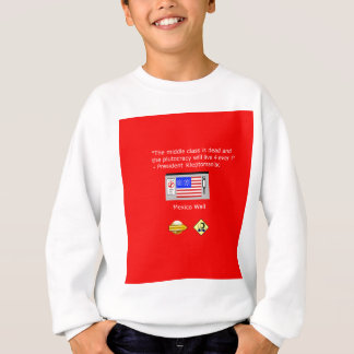 Plutocracy 4 ever sweatshirt