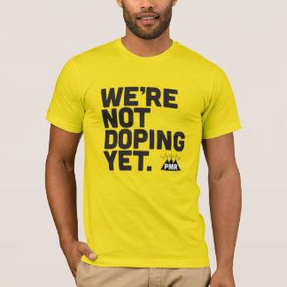 PMR We're Not Doping Yet Tee