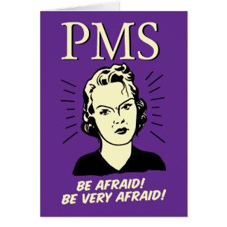 PMS: Be Afraid Card