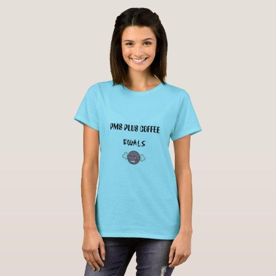 PMS PLUS COFFEE EQUALS BLUE BASIC T-SHIRT