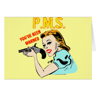 PMS T-shirts and Gifts For Her Greeting Card
