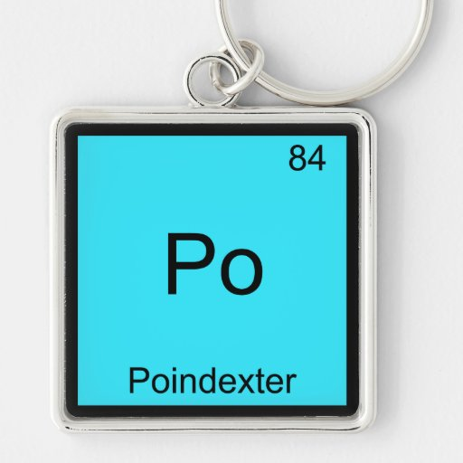 Po - Poindexter Funny Chemistry Element Symbol Tee Keychains