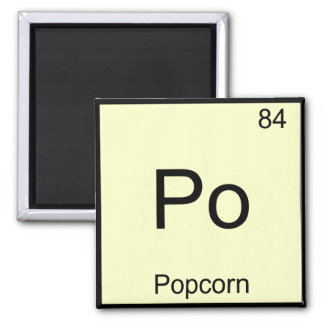 Po - Popcorn Funny Chemistry Element Symbol Tee Magnet