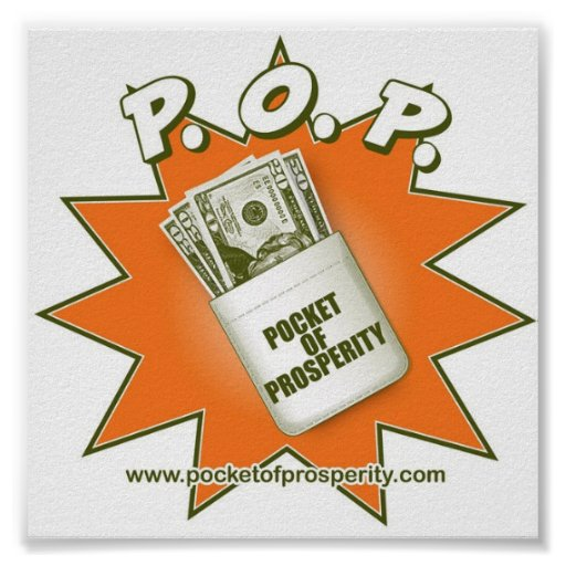 """Pocket Of Prosperity - P.O.P."" Poster"