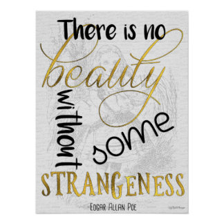 "Poe Quote ""No Beauty without Strangeness"" Poster"