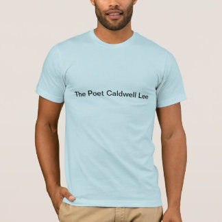 Poet Caldwell Lee Shirt