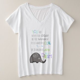 Poetic Elephant Never Too Old Inspirational Plus Size V-Neck T-Shirt
