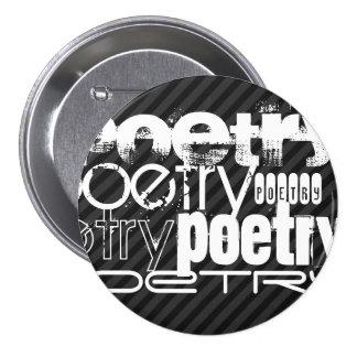 Poetry; Black & Dark Gray Stripes 3 Inch Round Button