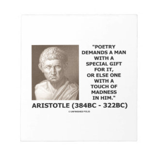 Poetry Gift Touch Of Madness Aristotle Quote Notepad