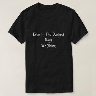 Poetry Is Life #1 (Darkest Days) T-Shirt