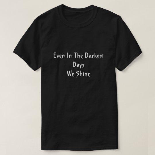 Poetry Is Life #1 (Darkest Days) T-Shirt