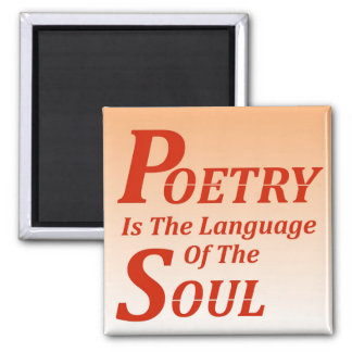 Poetry Is The Language Of The Soul: Version 2 Magnet