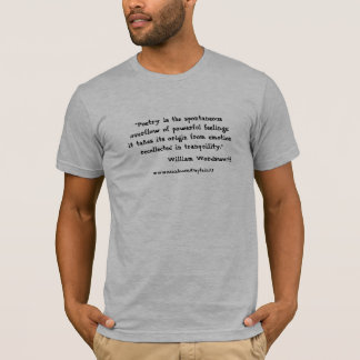 Poetry quote from William Wordsworth. T-Shirt