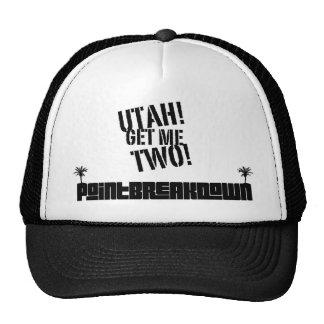 Point Break Down Utah! Get Me Two! Trucker Hat. Trucker Hat