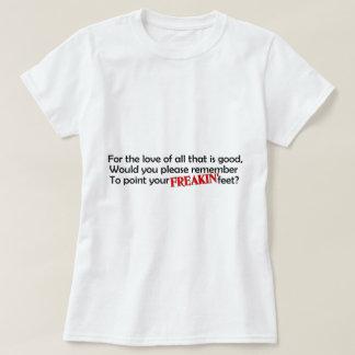 Point your freakin feet Dance Teacher T-Shirt
