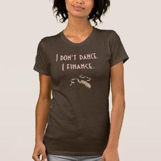 Pointe-Chaussure de ballet, je ne danse pas. Je fi T-shirt