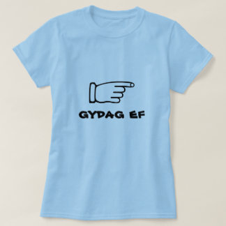 Pointing finger with text gydag ef T-Shirt