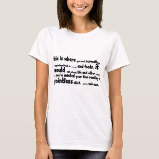 Pointless stuff T-Shirt