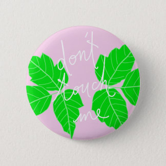 Poison Ivy Don't Touch Me 2 Inch Round Button