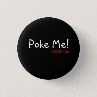 Poke Me!, I DARE YOU. 1 Inch Round Button