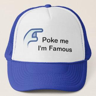Poke me I' m famous Trucker Hat