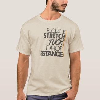 POKE STRETCH TUCK DROP STANCE -2- T-Shirt