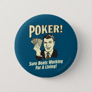 Poker: Beats Working for a Living 2 Inch Round Button