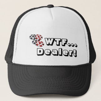 Poker hat: WTF..., Dealer! Trucker Hat