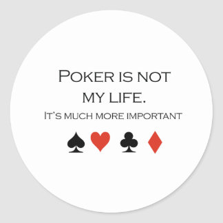Poker is not my life T-shirt Classic Round Sticker