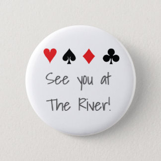 Poker See You At The River 2 Inch Round Button
