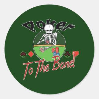 Poker To The Bone! Round Sticker