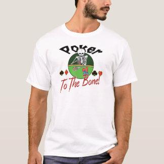 Poker To The Bone! T-Shirt