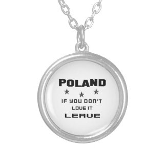 Poland If you don't love it, Leave Silver Plated Necklace