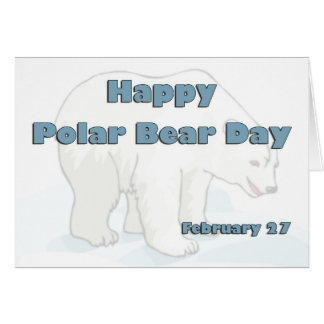 Polar Bear Day February 27 Card