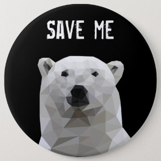 Polar bear Save Me 6 Inch Round Button