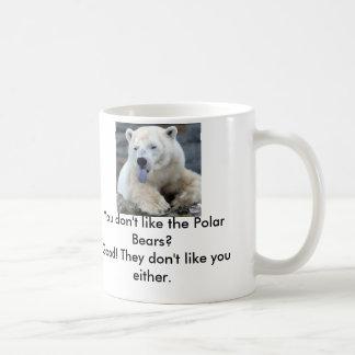 polar-bear-tongue, You don't like the Polar Bea... Classic White Coffee Mug