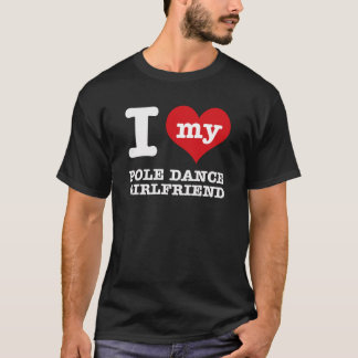 pole dance Girlfriend designs T-Shirt