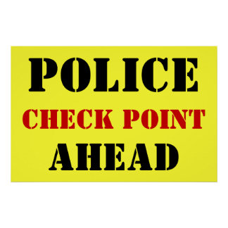 Police Checkpoint Ahead Poster