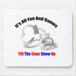 Police Humor - Fun And Games Mousepad