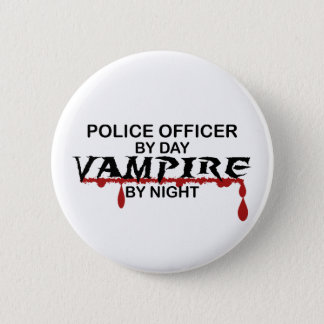 Police Officer Vampire by Night 2 Inch Round Button