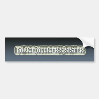 Police Officer's Sister Bumper Sticker