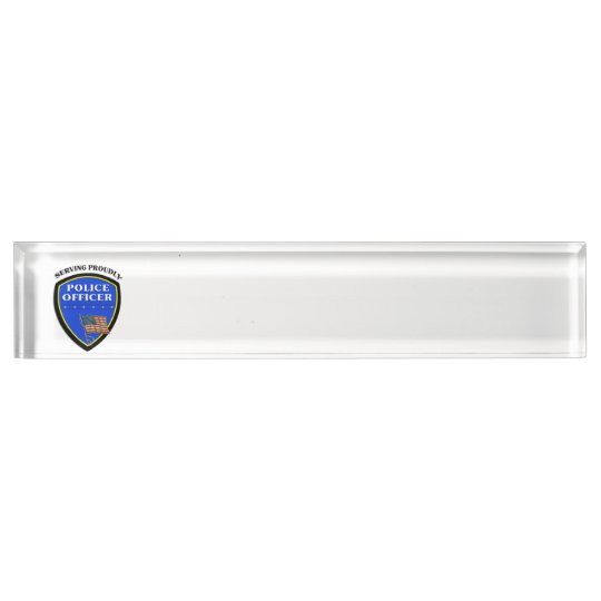 Police Serving Proudly Nameplate