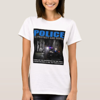 Police To Protect And Serve Women T-Shirt