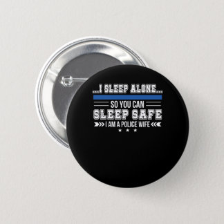 Police Wife Sleep Alone You Can Sleep Safe 2 Inch Round Button