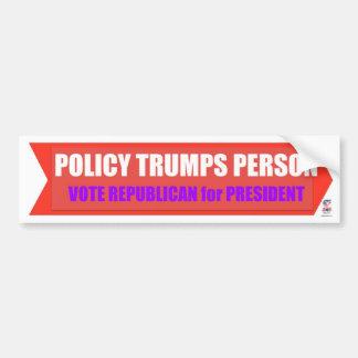 Policy Trumps Person - Vote Republican for Prez Bumper Sticker